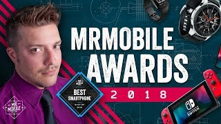 MrMobile's Best Of 2018 Awards!