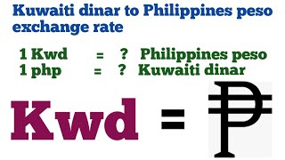 Kuwaiti dinar to philippines peso exchange rate today | kwd to php | 1 kwd to php