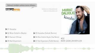 Murat Dalkılıç - Bize Gidelim Beyler (Official Audio)