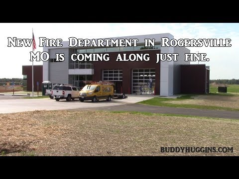 Update On The New Fire Dept. In Rogersville MO