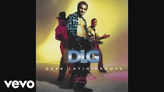 DLG (Dark Latin Groove)   La Quiero A Morir (Cover Audio)