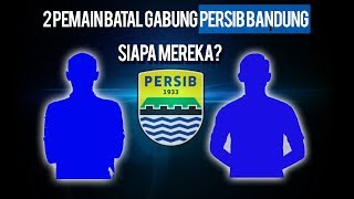 2 Pemain Batal Bergabung dengan Persib Bandung