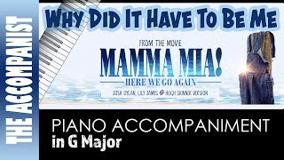 Why Did It Have To Be Me - from the movie Mamma Mia Here We Go Again - Piano Accompaniment - Karaoke