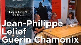 La folle histoire du trail Jean-Philippe Lefief Editions Paulsen Guérin Chamonix Mont-Blanc
