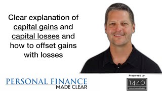 Clear Explanation Of Capital Gains And Capital Losses And How To Offset Gains With Losses
