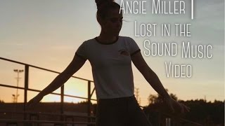 Angie Miller | Lost In The Sound Music Video (Dreamer Made)