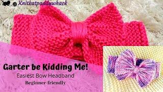 Knitted Headband | GARTER BE KIDDING ME! | Knit bow headband. Beginner Friendly!