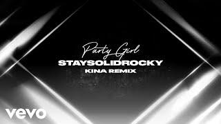 StaySolidRocky, Kina - Party Girl (Kina Remix - Official Audio)