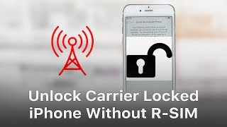 Unlock Carrier Locked iPhone Without R-SIM! Is That True?