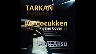 Tarkan - 10 - Biz Çocukken - Piyano Cover