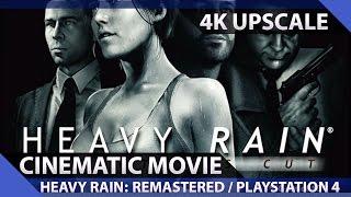 Heavy Rain: Remastered - Cinematic Movie / 4K Ultra HD
