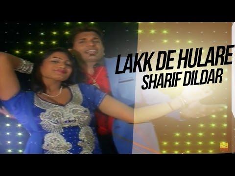 Lakk De Hulare  Sharif Dildar