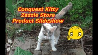 Conquest Kitty Cat Store Zazzle Product Slideshow