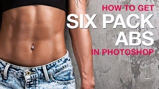 How to Get Six Pack Abs in Photoshop