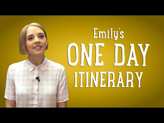 Emily's One Day Itinerary