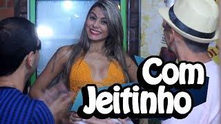 COM JEITINHO
