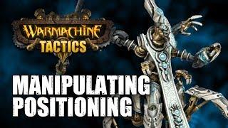 Warmachine Tactics: Manipulating Positioning