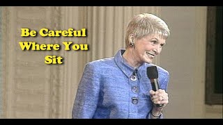 Jeanne Robertson   Be Careful Where You Sit