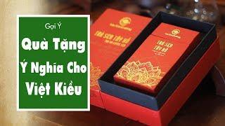 Món Quà Tặng Ý Nghĩa Cho Việt Kiều