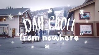 Dan Croll - From Nowhere  (On The Mountain)