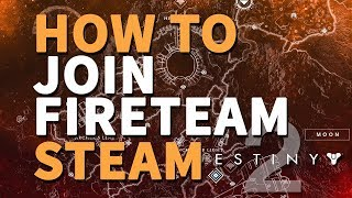 How to join Fireteam Steam Destiny 2 Join Group