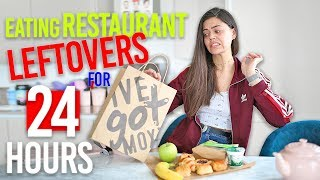 Eating RESTAURANT LEFTOVERS For 24 HOURS!