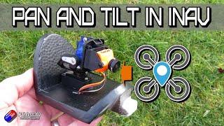 Setting up Pan and Tilt in INAV (DJI or regular FPV)