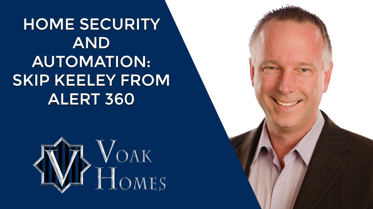Home Security and Automation: Skip Keeley from Alert 360