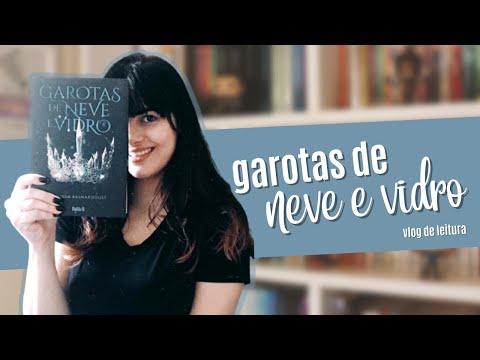 Garotas de Neve e Vidro   Vlog de leitura ?