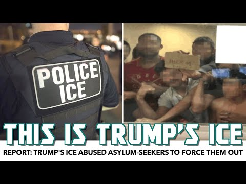 Report: Trump's ICE Abused Asylum-Seekers To Force Deportations