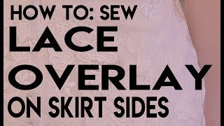 How To Sew Lace Overlay On Sides Of A Lace Wedding Gown
