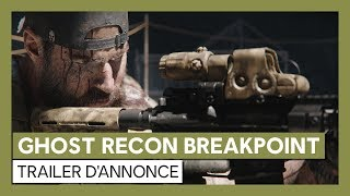 Ghost Recon Breakpoint - Trailer d'annonce [OFFICIEL] VF HD