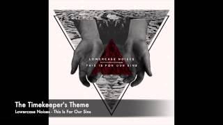 Lowercase Noises - The Timekeeper's Theme