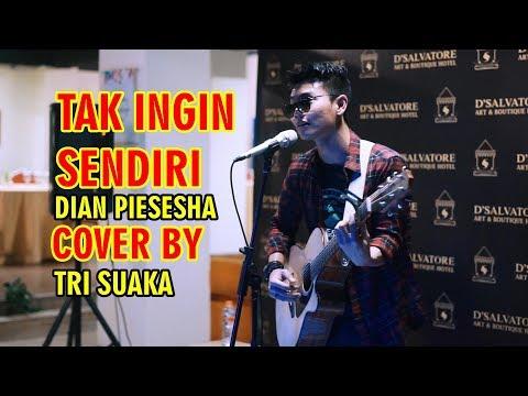 , title : 'TAK INGIN SENDIRI -  DIAN PIESESHA LIRIK BY TRI SUAKA'