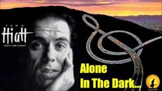 John Hiatt - Alone In The Dark (Kostas A~171)