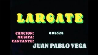 Juan Pablo Vega   Lárgate (Lyric Video)