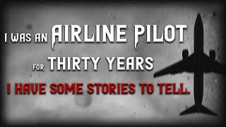 I was an Airline Pilot for thirty years, and I have some stories to tell | Scary Creepypastas Story