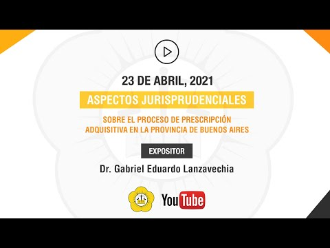 ASPECTOS JURISPRUDENCIALES SOBRE EL PROCESO DE PRESCRIPCIÓN ADQUISITIVA EN LA PROVINCIA DE BUENOS AIRES - 23 de Abril 2021