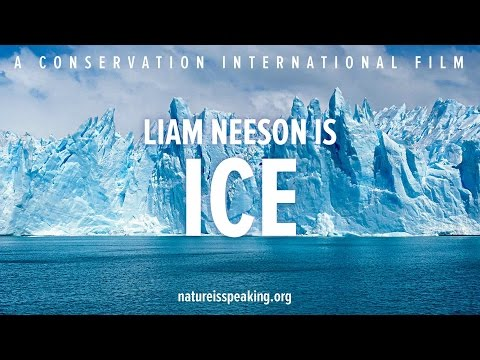 Nature Is Speaking - Liam Neeson is Ice