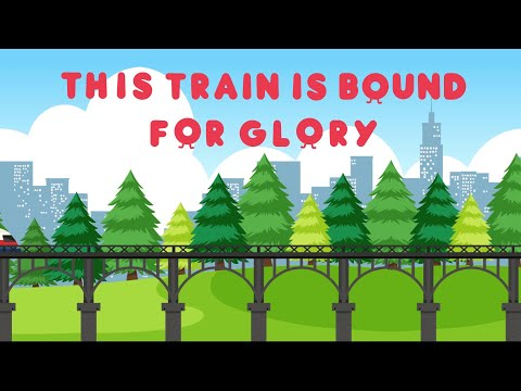 This Train Is Bound For Glory | Christian Songs For Kids