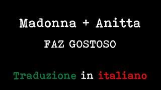 Madonna   Faz Gostoso (feat. Anitta) (Traduzione In Italiano)