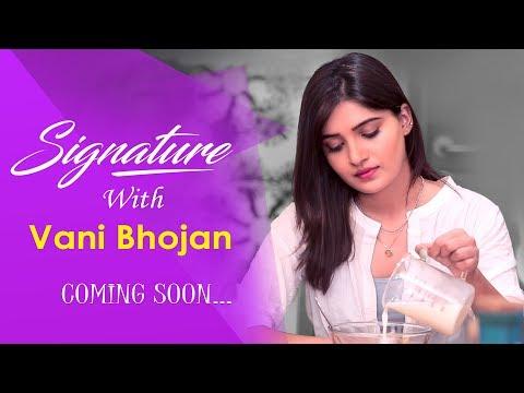 Signature with Vani Bhojan | Promo 2