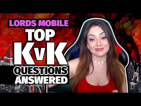 Lords Mobile : KvK Questions Answered