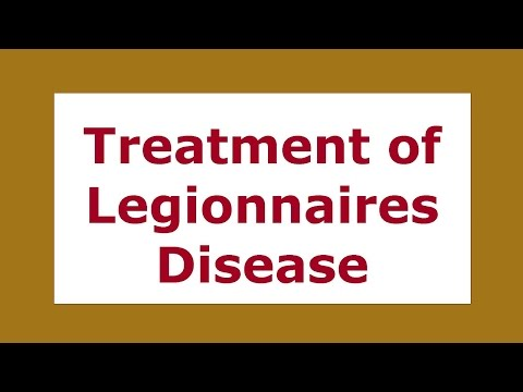 Video Treatment of Legionnaires Disease | Viral Diseases