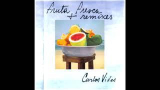Carlos Vives - Fruta Fresca (Pablo Flores Club Mix Radio Edit) HQ