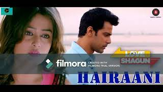 Hairani (Arijit Singh )  From - Love Shagun