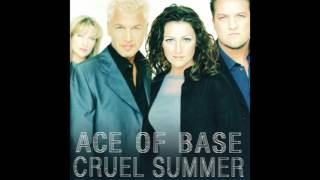 Ace Of Base - 1998 - Cruel Summer (Full)