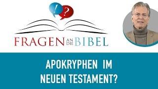 Werden im Neuen Testament die Apokryphen zitiert? - Fragen an die Bibel - Bernd Bangert