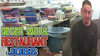 Never Work Restaurant Jobs
