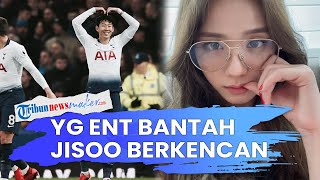 Jisoo Blackpink Dirumorkan Kencani Son Heung Min, YG Entertaiment Tegas Berikan Bantahan